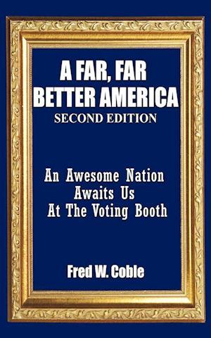 A Far, Far Better America