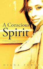 A Conscious Spirit: A Collection of Thoughts, Ryhmes and Rythms of a Young Woman's Heart af Diana Perez