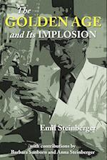 The Golden Age and Its Implosion af Emil Steinberger