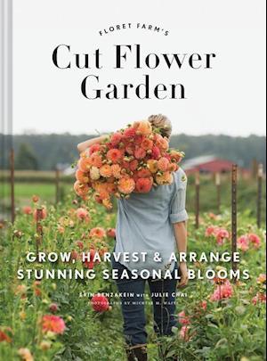Bog, hardback The Floret Farm's Cut Flower Garden af Erin Benzakein