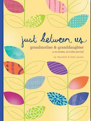 Ukendt format Just Between Us: Grandmother & Granddaughter af Meredith Jacobs