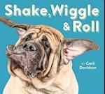 Shake, Wiggle & Roll