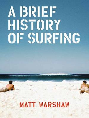 Bog, hardback A Brief History of Surfing af Matt Warshaw