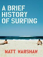Brief History of Surfing af Matt Warshaw