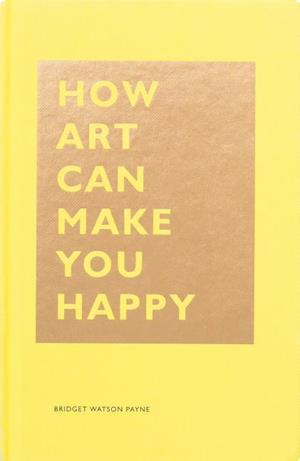 How Art Can Make You Happy