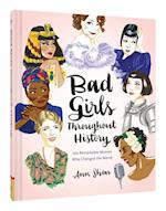 Bad Girls Throughout History af Ann Shen
