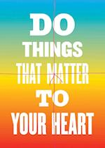 Do Things That Matter to Your Heart Notebook Collection af Susan O'Malley