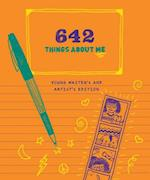 642 Things About Me: Young Writer's and Artist's Edition