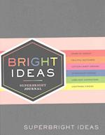 Bright Ideas Superbright Journal (Bright Ideas)