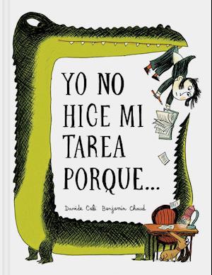 Bog, hardback Yo No Hice Mi Tarea Porque... / I Didn't Do My Homework Because... af Benjamin Chaud