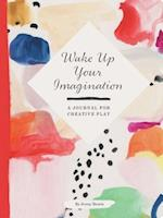 Wake Up Your Imagination