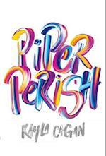 Piper Perish af Kayla Cagan