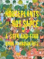 Houseplants and Hot Sauce