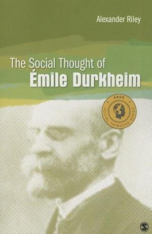 The Social Thought of Emile Durkheim
