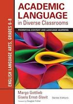 Academic Language in Diverse Classrooms - English Language Arts, Grades 6-8 (Academic Language in Diverse Classrooms)
