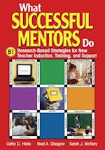 What Successful Mentors Do af Neal A. Glasgow, Cathy D. Hicks, Sarah J. McNary