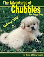 Adventures of Chubbles the Angel Dog, Book One:
