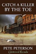 Catch a Killer by the Toe af Pete Peterson