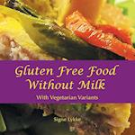 Gluten-Free Food Without Milk: Including Vegetarian Variants