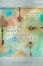The Seven Keys to a Successful and Amazing Life: A Transformational Guide to Unlocking Your Inspiring and Fulfilling Life af Valerie David
