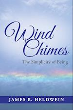 Wind Chimes: The Simplicity of Being af James R. Heldwein