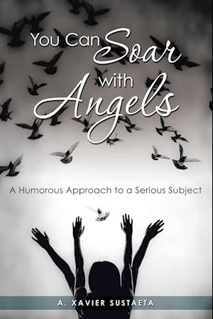 You Can Soar with Angels: A Humorous Approach to a Serious Subject