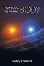 The Physical Body, the Spiritual Body af Ainsley Chalmers