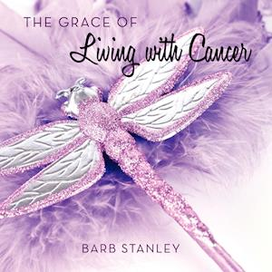 The Grace of Living with Cancer