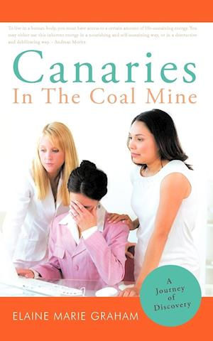 Canaries in the Coal Mine: A Journey of Discovery