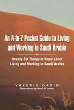 An A-To-Z Pocket Guide to Living and Working in Saudi Arabia: Twenty-Six Things to Know about Living and Working in Saudi Arabia af Valerie David