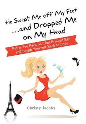 He Swept Me Off My Feet ... and Dropped Me on My Head