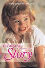 Still Standing; A Survivor's Story