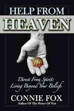 Help from Heaven: Direct From Spirit: Living Beyond Your Beliefs