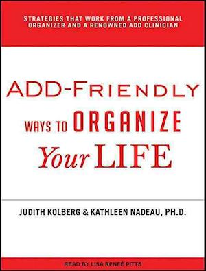Lydbog, CD Add-Friendly Ways to Organize Your Life af Judith Kolberg