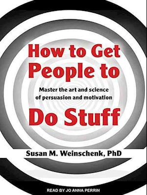 Lydbog, CD How to Get People to Do Stuff af Susan M. Weinschenk