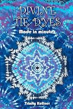 Divine Tie Dyes Made in Minutes