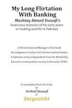 My Long Flirtation with Banking af Mushtaq Ahmed Yousufi