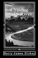 Chasing God's River af Barry James Hickey