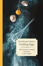 The Ultimate Guide to Cooking Eggs