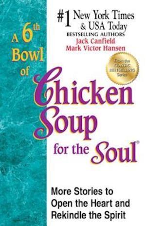 6th Bowl of Chicken Soup for the Soul af Mark Victor Hansen