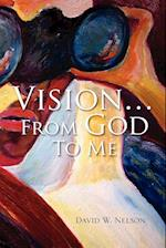 Vision.from God to Me af David W. Nelson