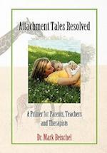 Attachment Tales Resolved af Mark Beischel, Dr Mark Beischel