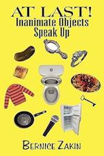 At Last! Inanimate Objects Speak Up