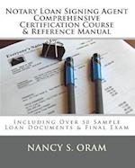 Notary Loan Signing Agent - Comprehensive Certification Course & Reference Manual af Nancy S. Oram