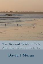 The Second Trident Tale af David J. Moran