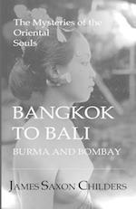 Bangkok to Bali, Burma and Bombay