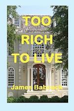 Too Rich to Live af MR James F. Babcock