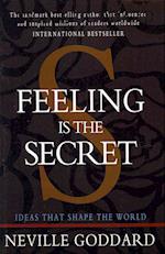 Feeling Is the Secret af Neville Goddard