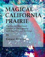Magical California Prairie Psychic Art Movement Landscape Photography with Inspirational Writings af Grace Divine