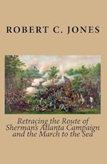 Retracing the Route of Sherman's Atlanta Campaign and the March to the Sea